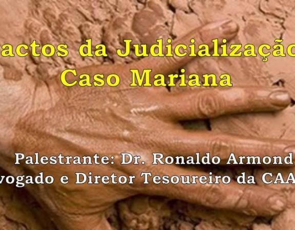 Impactos da Judicialização no caso Mariana - palestra 25.06
